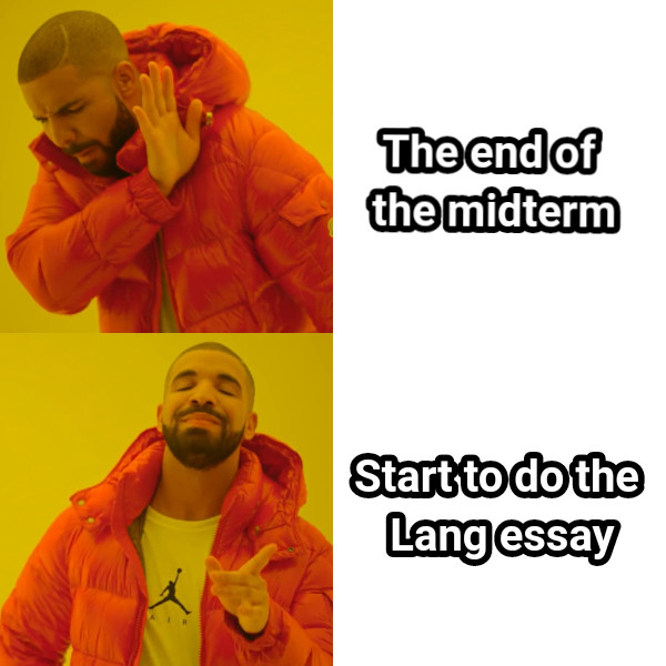 The end of  the midterm Start to do the  Lang essay